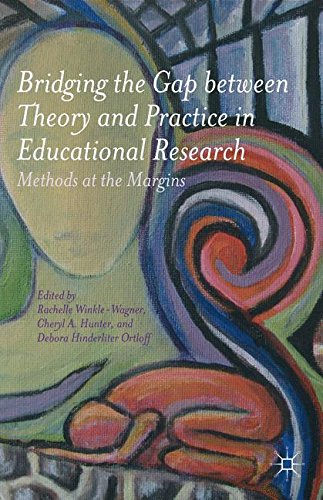 Bridging the Gap between Theory and Practice in Educational Research: Methods at the Margins