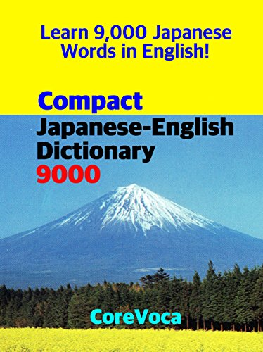 Compact Japanese-English Dictionary 9000: How to learn essential Japanese vocabulary in English Alphabet for school, exam, and business