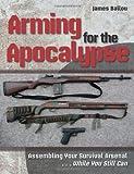 Arming for the Apocalypse, James Ballou, 1610047613
