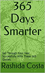 365 Days Smarter: Get Through Your Year Successfully With These 365 Quotes.