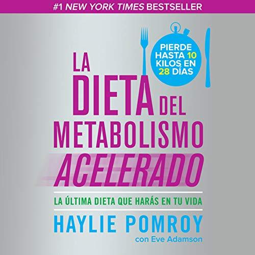 - La dieta del metabolismo acelerado [The Accelerated Metabolism Diet]: La última dieta que harás en tu vida [The Last Diet You Will Follow in Your Life]