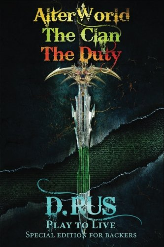 Play to Live. Books 1-2-3 (AlterWorld, The Clan, The Duty)
