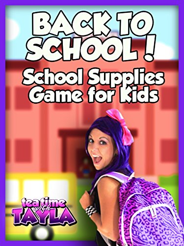 Tea Time with Tayla: Back to School, School Supplies Game for Kids -