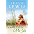 Don't Let Me Go: A Novel (Random House Reader's Circle)