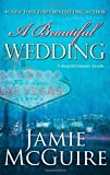 a beautiful wedding a novella beautiful disaster series by jamie mcguire 2013 12 10