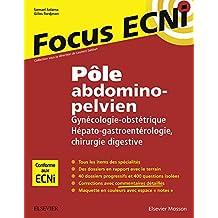 Pôle abdomino-pelvien : Gynécologie-Obstétrique/Hépato-gastroentérologie-Chirurgie digestive: Apprendre et raisonner pour les ECNi (French Edition)