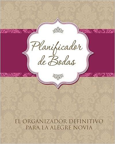 Planificador De Bodas El Organizador Definitivo Para La Alegre Novia por Speedy Publishing Llc epub
