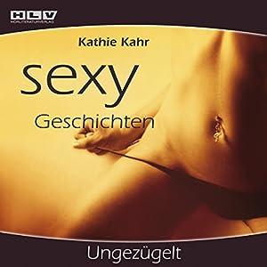 Ungezügelt (Sexy Geschichten) Hörbuch