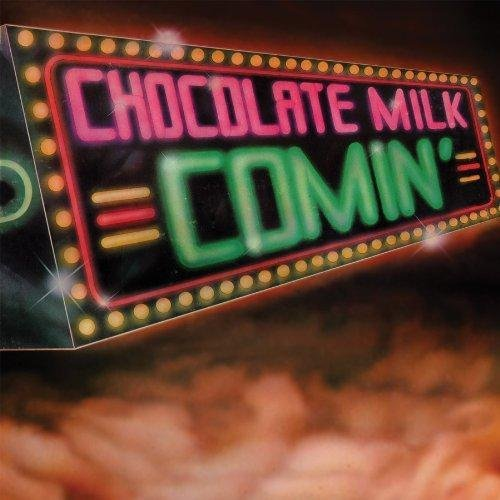 Comin' by Chocolate Milk (2013-12-10) ()
