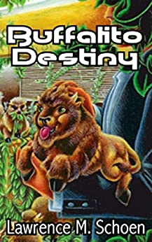 Buffalito Destiny (Adventures of the Amazing Conroy Book 1) by [Schoen, Lawrence M.]