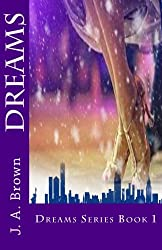 Dreams (Dreams Series) (Volume 1)