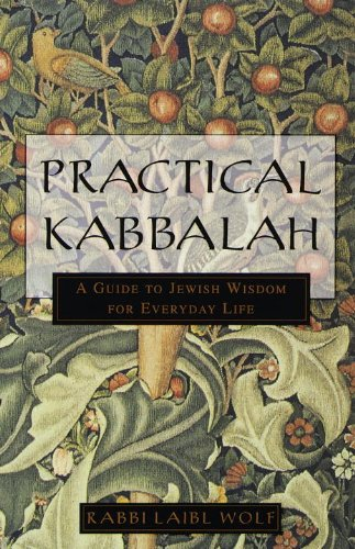 Practical Kabbalah: A Guide to Jewish Wisdom for Everyday Life ()