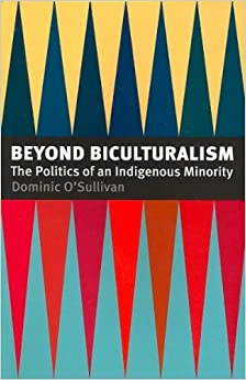 Beyond Biculturalism: The Politics of an Indigenous Minority