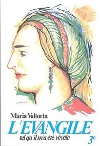 L'Évangile tel qu'il m'a été révélé, tome 3 par Maria Valtorta