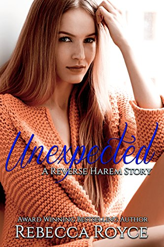 Unexpected: A Reverse Harem Love Story (Reverse Harem Story Book 2) by [Royce, Rebecca]