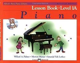 Alfred's Basic Piano Course Lesson Book Level 1A (Alfred's Basic Piano Library): 0 by [Palmer, Willard A., Morton Manus, Lethco, Amanda Vick Lethco]