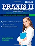Praxis II Mathematics Content Knowledge (5061) Study Guide, Trivium Test Trivium Test Prep, 1492875015