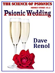 Psionic Wedding (The Science of Psionics Short Book 2)