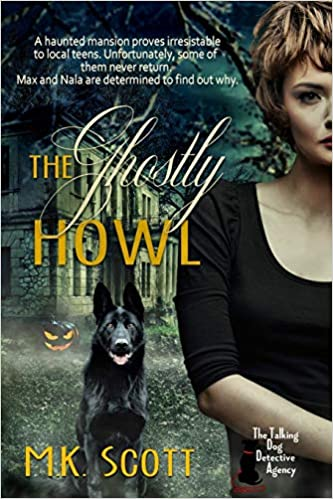 The Ghostly Howl (The Talking Dog Detective Agency) (Volume 4)