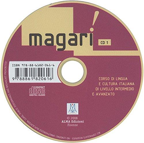 Magari!: Corso di lingua e cultura italiana di livello intermedio e avanzato / 2 Audio-CDs