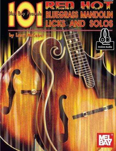 101 Red Hot Bluegrass Mandolin Licks and Solos (Mccabe's 101) ()