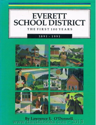 Everett School District the First 100 Years. 1891-1991
