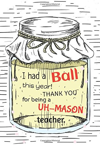 I had a ball this year thank you for being UM-Mason teacher: Teacher notebook gift, Journal, Planner : Appeciation book Thank You Gift for Teachers ... (Creative Teacher Notebook Gift) (Volume 55) pdf epub