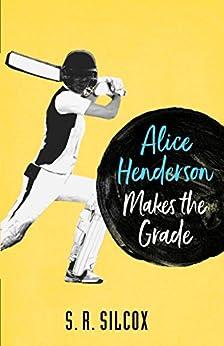 Alice Henderson Makes the Grade (The Alice Henderson Book 2) by [Silcox, SR]