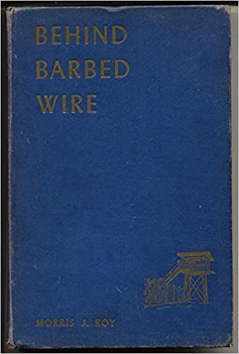 Barbed Wire Books | Behind Barbed Wire Morris J Roy Amazon Com Books