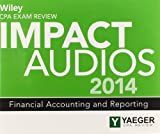 Wiley CPA Exam Review 2014 Impact Audios: Financial Accounting and Reporting (Wiley CPA Exam Review Impact Audios), Philip L. Yaeger, 1118894359