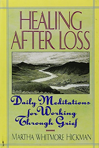 Healing After Loss: Daily Meditations for Working Through Grief by Martha Whitmore Hickman (1-Jul-1998) Paperback