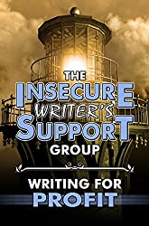 The Insecure Writer's Support Group: Writing for Profit