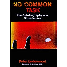 No Common Task: The Autobiography of a Ghost-hunter