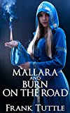 Mallara and Burn: On the Road