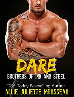Dare (Brothers of Ink and Steel Book 1) by [Mousseau, Allie Juliette, Wilding, Raeah]