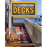 Ultimate Guide: Decks, 5th Edition: 30 Projects to Plan, Design, and Build (Creative Homeowner) Over 700 Photos & Illustrations, with Step-by-Step Instructions on Adding the Perfect Deck to Your Home