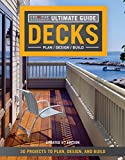 Patio Designs Ultimate Guide: Decks, 5th Edition: 30 Projects to Plan, Design, and Build (Creative Homeowner) Over 700 Photos & Illustrations, with Step-by-Step Instructions on Adding the Perfect Deck to Your Home