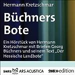 Büchners Bote: Hörstück unter Verwendung von Briefen Georg Büchners und seinem Text