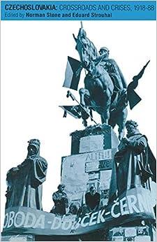 Czechoslovakia: Crossroads and Crises, 1918-88
