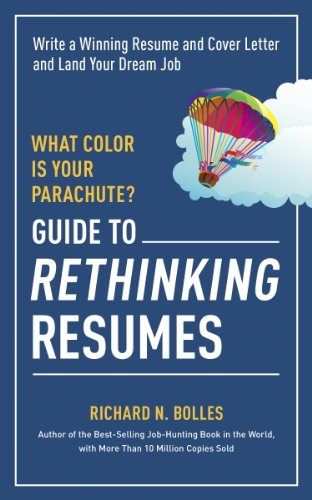 - What Color Is Your Parachute? Guide to Rethinking Resumes: Write a Winning Resume and Cover Letter and Land Your Dream Interview (What Color Is Your Parachute Guide to Rethinking..)