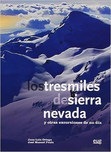 Descargar libros electrónicos gratis Los Tresmiles De Sierra Nevada Y Otras Excursiones De Un Día (Fuera de Colección) 8433854682 PDF RTF