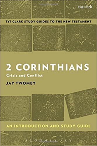2 Corinthians: An Introduction and Study Guide: Crisis and Conflict (T&T Clark's Study Guides to the New Testament)