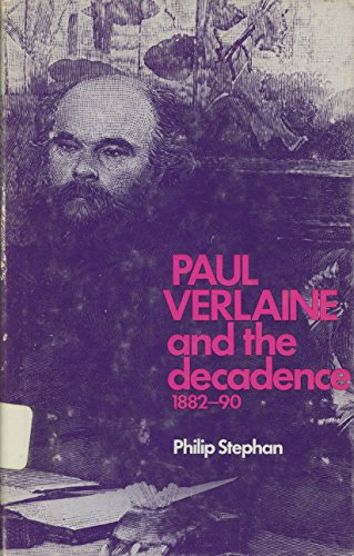 Paul Verlaine and the Decadence, 1882-90