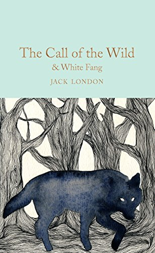 The Call of the Wild & White Fang (Macmillan Collector's Library) (The Call Of The Wild And White Fang)