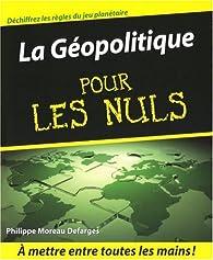 La Géopolitique pour les Nuls par Philippe Moreau Defarges
