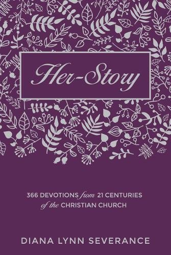 Download Her-Story: 366 Devotions from 21 Centuries of the Christian Church (Focus for Women) pdf epub