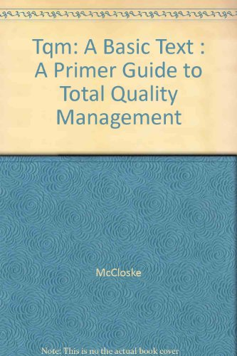 Tqm: A Basic Text : A Primer Guide to Total Quality Management