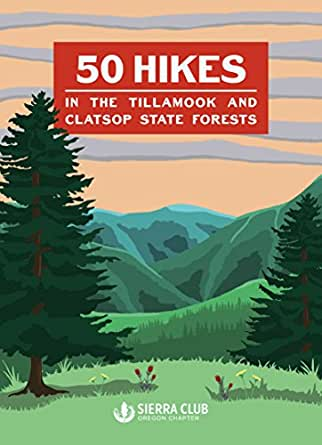 50 Hikes in the Tillamook and Clatsop State Forests (English ...