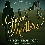 Grave Matters: The Jennie McGrady Mysteries, Book 15 | Patricia H. Rushford