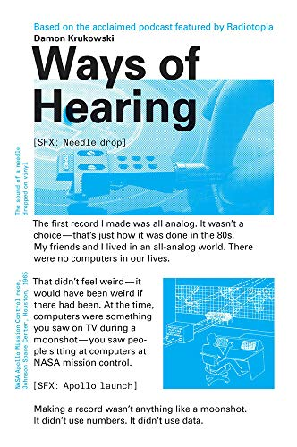 Ways of Hearing (The MIT Press) por Damon Krukowski